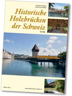 Historische Holzbrücken der Schweiz bis 1850